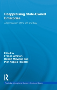 Reappraising State-Owned Enterprise : A Comparison of the UK and Italy, Hardback Book