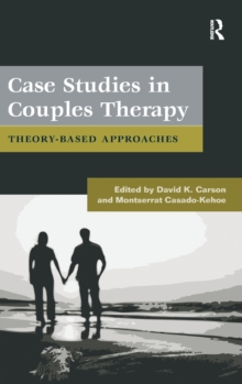 Case Studies in Couples Therapy : Theory-Based Approaches, Hardback Book