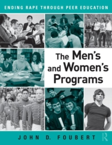 The Men's and Women's Programs : Ending Rape through Peer Education, Paperback / softback Book
