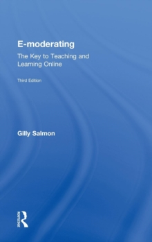 E-Moderating : The Key to Online Teaching and Learning, Hardback Book