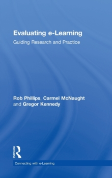 Evaluating e-Learning : Guiding Research and Practice, Hardback Book