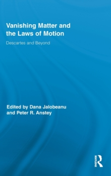 Vanishing Matter and the Laws of  Motion : Descartes and Beyond, Hardback Book