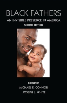 Black Fathers : An Invisible Presence in America, Second Edition, Hardback Book