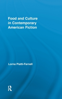 Food and Culture in Contemporary American Fiction, Hardback Book