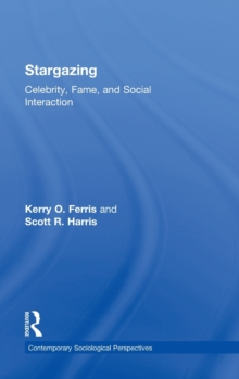 Stargazing : Celebrity, Fame, and Social Interaction, Hardback Book
