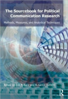 Sourcebook for Political Communication Research : Methods, Measures, and Analytical Techniques, Paperback / softback Book