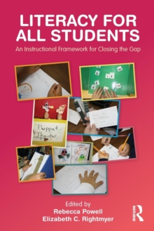 Literacy for All Students : An Instructional Framework for Closing the Gap, Paperback / softback Book
