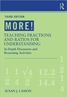 MORE! Teaching Fractions and Ratios for Understanding : In-Depth Discussion and Reasoning Activities, Paperback / softback Book
