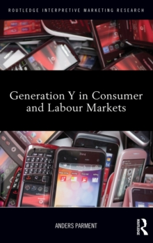 Generation Y in Consumer and Labour Markets, Hardback Book