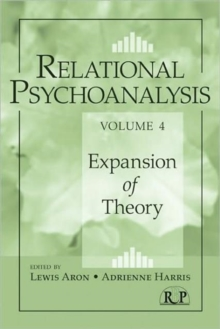 Relational Psychoanalysis, Volume 4 : Expansion of Theory, Paperback / softback Book
