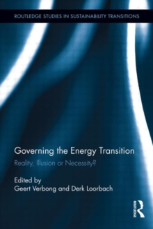 Governing the Energy Transition : Reality, Illusion or Necessity?, Hardback Book