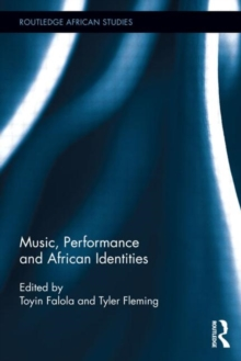 Music, Performance and African Identities, Hardback Book