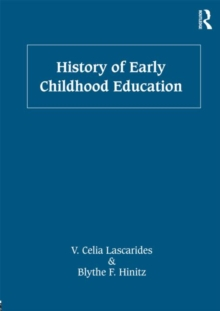 History of Early Childhood Education, Paperback / softback Book