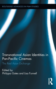 Transnational Asian Identities in Pan-Pacific Cinemas : The Reel Asian Exchange, Hardback Book