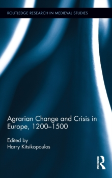 Agrarian Change and Crisis in Europe, 1200-1500, Hardback Book
