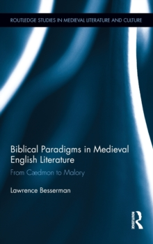 Biblical Paradigms in Medieval English Literature : From Caedmon to Malory, Hardback Book