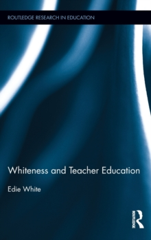 Whiteness and Teacher Education, Hardback Book