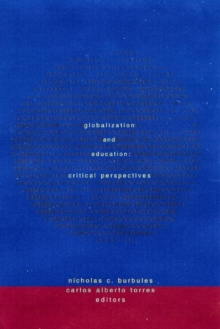Globalization and Education : Critical Perspectives, Paperback / softback Book