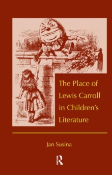 The Place of Lewis Carroll in Children's Literature, Hardback Book