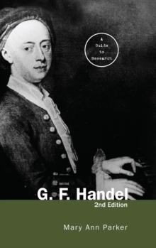 G. F. Handel : A Guide to Research, Hardback Book