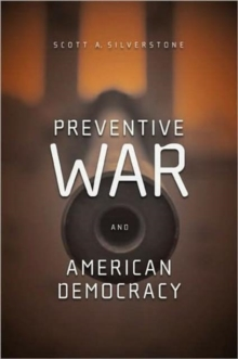 Preventive War and American Democracy, Paperback / softback Book