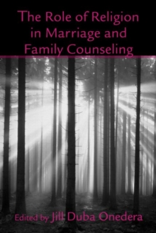 The Role of Religion in Marriage and Family Counseling, Hardback Book