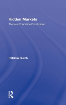 Hidden Markets : The New Education Privatization, Hardback Book