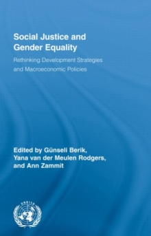 Social Justice and Gender Equality : Rethinking Development Strategies and Macroeconomic Policies, Hardback Book