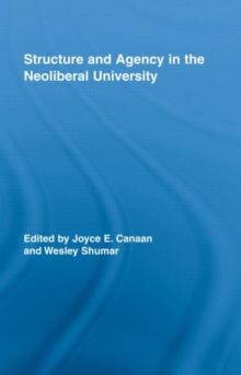 Structure and Agency in the Neoliberal University, Hardback Book
