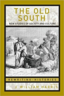 The Old South : New Studies of Society and Culture, Paperback / softback Book