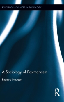 The Sociology of Postmarxism, Hardback Book