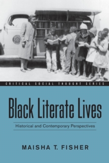 Black Literate Lives : Historical and Contemporary Perspectives, Paperback / softback Book