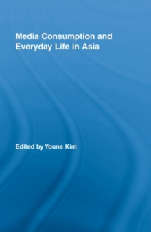 Media Consumption and Everyday Life in Asia, Hardback Book