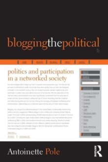 Blogging the Political : Politics and Participation in a Networked Society, Paperback / softback Book