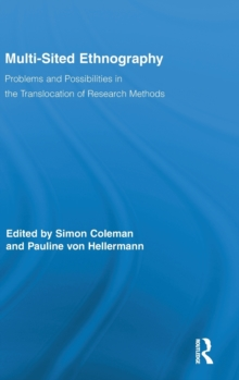 Multi-Sited Ethnography : Problems and Possibilities in the Translocation of Research Methods, Hardback Book