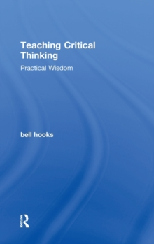 Teaching Critical Thinking : Practical Wisdom, Hardback Book
