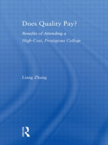 Does Quality Pay? : Benefits of Attending a High-Cost, Prestigious College, Hardback Book
