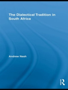 The Dialectical Tradition in South Africa, Hardback Book