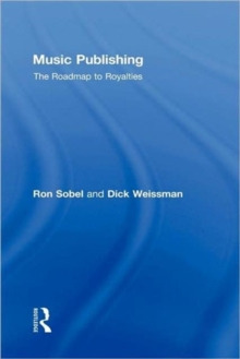 Music Publishing : The Roadmap to Royalties, Hardback Book