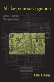 Shakespeare and Cognition : Aristotle's Legacy and Shakespearean Drama, Paperback / softback Book