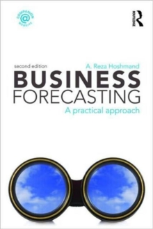 Business Forecasting, Second Edition : A Practical Approach, Paperback / softback Book
