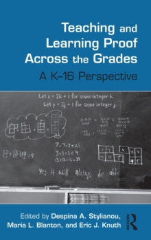Teaching and Learning Proof Across the Grades : A K-16 Perspective, Hardback Book