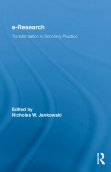 E-Research : Transformation in Scholarly Practice, Hardback Book
