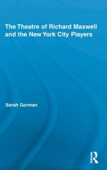 The Theatre of Richard Maxwell and the New York City Players, Hardback Book