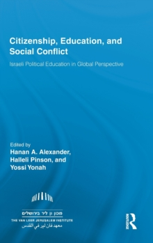 Citizenship, Education and Social Conflict : Israeli Political Education in Global Perspective, Hardback Book