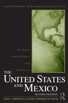 The United States and Mexico : Between Partnership and Conflict, Paperback / softback Book