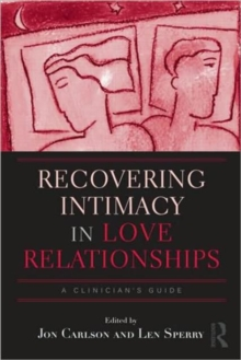Recovering Intimacy in Love Relationships : A Clinician's Guide, Hardback Book