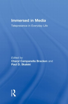 Immersed in Media : Telepresence in Everyday Life, Hardback Book