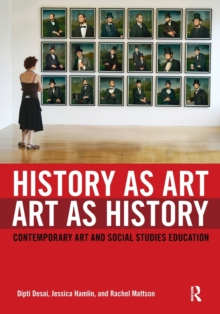 History as Art, Art as History : Contemporary Art and Social Studies Education, Paperback / softback Book