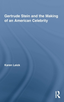 Gertrude Stein and the Making of an American Celebrity, Hardback Book